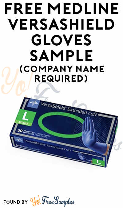 FREE Medline VersaShield Gloves Sample (Company Name Required)