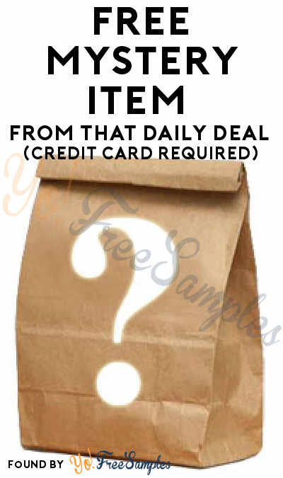 FREE Mystery Item From That Daily Deal (Credit Card Required)