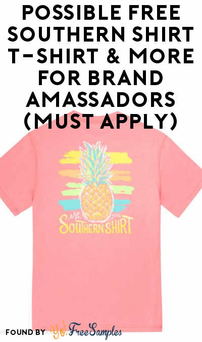 Possible FREE Southern Shirt T-Shirt & More For Brand Amassadors (Must Apply)