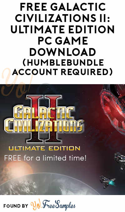 FREE Galactic Civilizations II: Ultimate Edition PC Game Download (HumbleBundle Account Required)