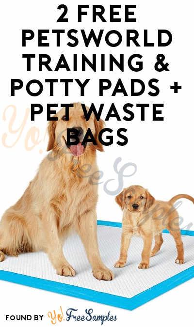 2 FREE PetsWorld Training & Potty Pads + Pet Waste Bags