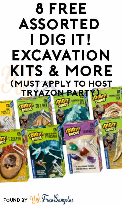 8 FREE Assorted I Dig It! Excavation Kits & More (Must Apply To Host Tryazon Party)