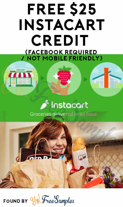 FREE $25 Instacart Credit (Facebook Required / Not Mobile Friendly)