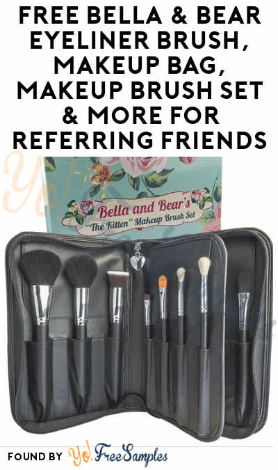 FREE Bella & Bear Eyeliner Brush, Makeup Bag, Makeup Brush Set & More For Referring Friends