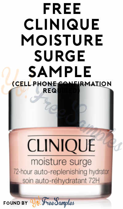 FREE Clinique Moisture Surge 72-Hour Auto-Replenishing Hydrator Sample (Cell Phone Confirmation Required)