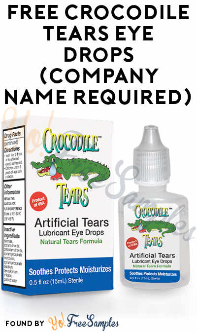 FREE Crocodile Tears Eye Drops (Company Name Required)