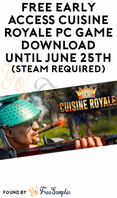 FREE Early Access Cuisine Royale PC Game Download Until June 25th (Steam Required)
