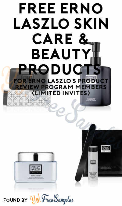 FREE Erno Laszlo Skin Care & Beauty Products For Erno Laszlo's Product Review Program Members (Limited Invites)