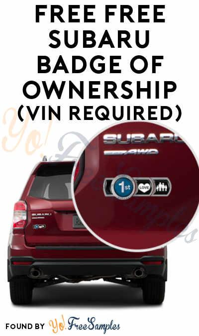 Who Owns Subaru >> Free Subaru Badge Of Ownership Vin Required Yo Free Samples