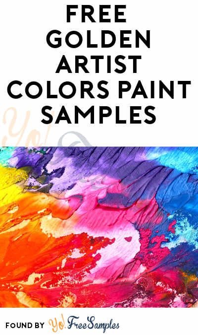 Back! FREE Golden Artist Colors Paint Samples [Verified Received By Mail]