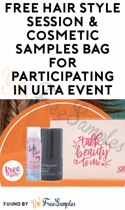 FREE Hair Style Session & Cosmetic Samples Bag For Participating In Ulta Event