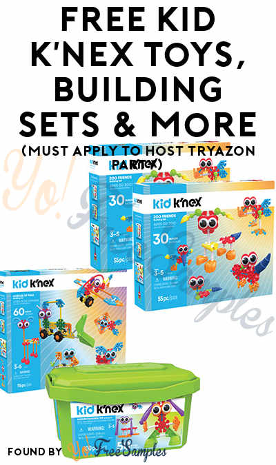 FREE KID K'NEX Toys, Building Sets & More (Must Apply To Host Tryazon Party)