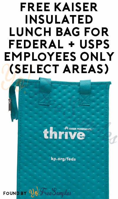 FREE Kaiser Insulated Lunch Bag For Federal + USPS Employees Only (Select Areas)