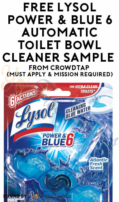 FREE Lysol Power & Blue 6 Automatic Toilet Bowl Cleaner From CrowdTap (Must Apply & Mission Required)