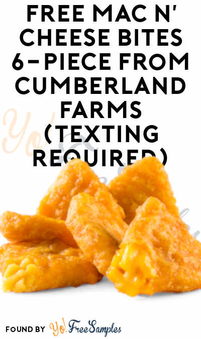 FREE Mac n' Cheese Bites 6-Piece From Cumberland Farms (Texting Required)