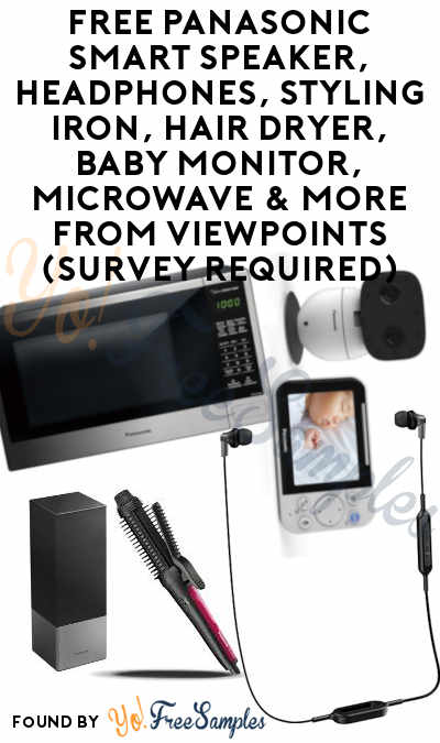 FREE Panasonic Smart Speaker, Headphones, Styling Iron, Hair Dryer, Baby Monitor, Microwave & More From ViewPoints (Survey Required)