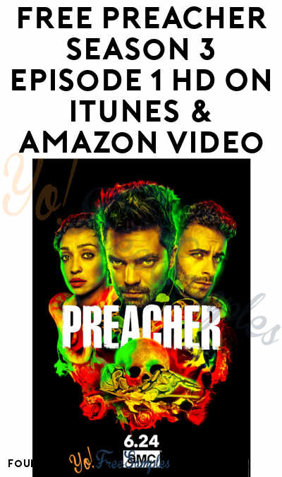 FREE Preacher Season 3 Episode 1 HD On iTunes & Amazon Video