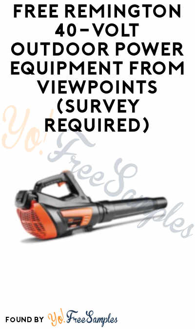 FREE Remington 40-Volt Outdoor Power Equipment From ViewPoints (Survey Required)
