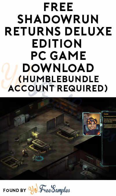 FREE Shadowrun Returns Deluxe Edition PC Game Download (HumbleBundle Account Required)