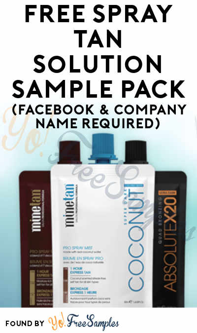 FREE Spray Tan Solution Sample Pack (Facebook & Company Name Required)