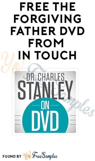 FREE The Forgiving Father DVD From In Touch