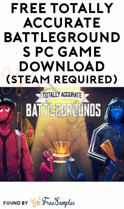 FREE Totally Accurate Battlegrounds PC Game Download (Steam Required)