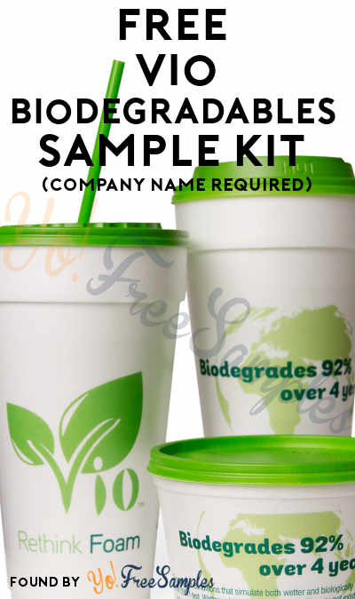 FREE Vio Biodegradables Sample Kit (Company Name Required)