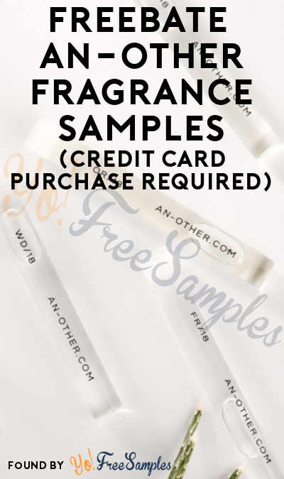 FREEBATE AN-Other Fragrance Samples (Credit Card Purchase Required)