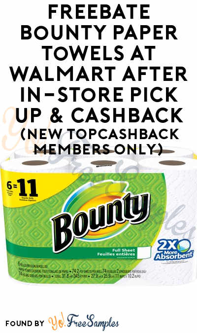 FREEBATE Bounty Paper Towels At Walmart After In-Store Pick Up & Cashback (New TopCashBack Members Only)