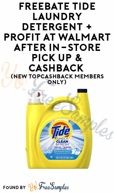 FREEBATE Tide Laundry Detergent + PROFIT At Walmart After In-Store Pick Up & Cashback (New TopCashBack Members Only)