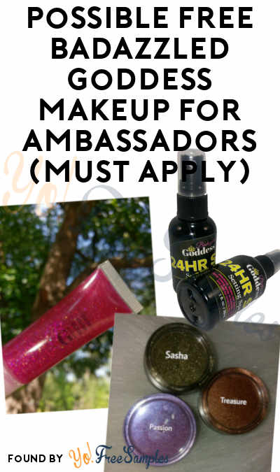Possible FREE Badazzled Goddess Makeup For Ambassadors (Must Apply)