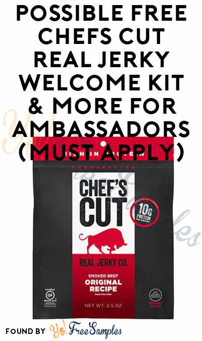 Possible FREE Chef's Cut Real Jerky Welcome Kit & More For Ambassadors (Must Apply)