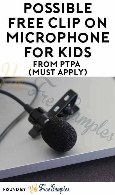 Possible FREE Clip on Microphone for Kids From PTPA (Must Apply)