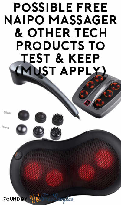 60 New Products Grabs, Less Than 3% Chance To Be Approved Though: FREE NAIPO Massager & Other Tech Products To Test & Keep (Must Apply) [Verified Received By Mail]