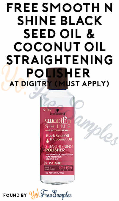 FREE Smooth N Shine Black Seed Oil & Coconut Oil Straightening Polisher At Digitry (Must Apply)