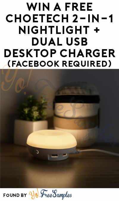 WINNER SELECTED: Win A FREE Choetech 2-in-1 Nightlight + Dual USB Desktop Charger (Facebook Required)