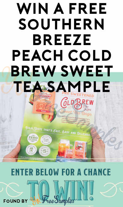 Win A FREE Southern Breeze Peach Cold Brew Sweet Tea Sample