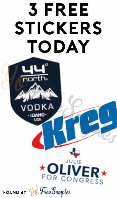 3 FREE Stickers Today: 44° North Vodka Sticker, Kreg Stickers & Julie Oliver For Congress Sticker