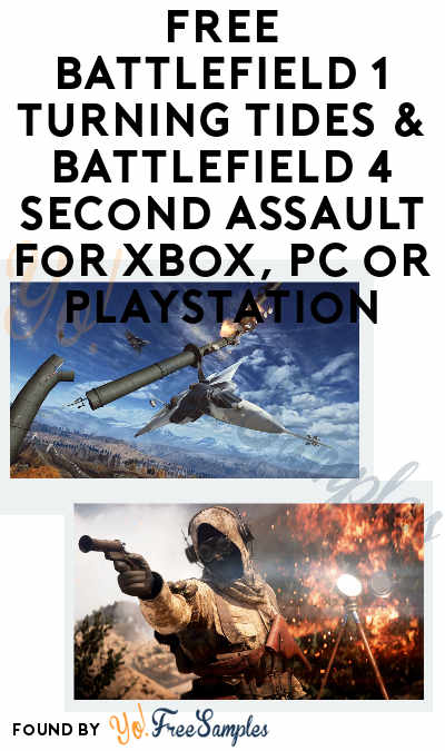 FREE Battlefield 1 Turning Tides & Battlefield 4 Second Assault For Xbox, PC or Playstation