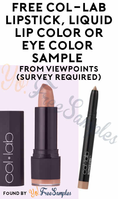 FREE COL-LAB Lipstick, Liquid Lip Color or Eye Color Product Sample From ViewPoints (Survey Required)
