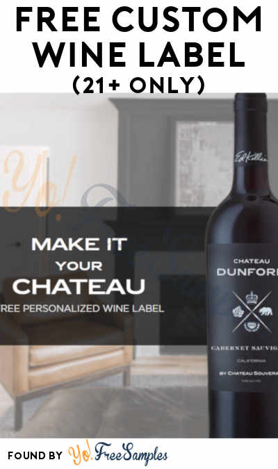 FREE Custom Wine Label From Chateau Souverain (21+ Only) [Verified Received By Mail]