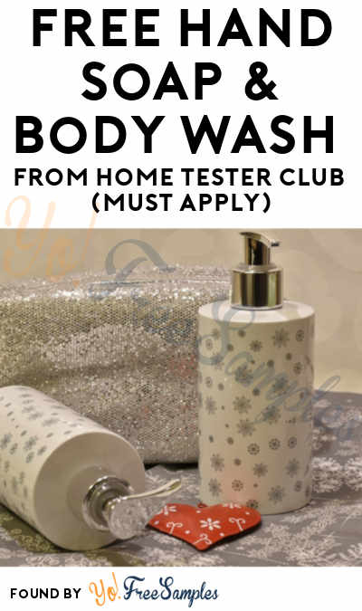 FREE Hand Soap & Body Wash From Home Tester Club (Must Apply)