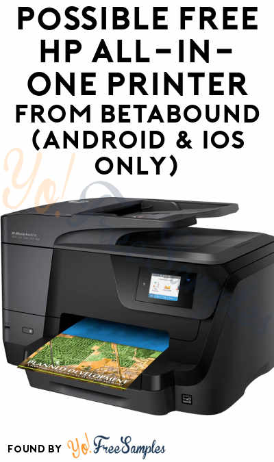 Possible FREE HP All-In-One Printer From Betabound (Android & iOS Only)