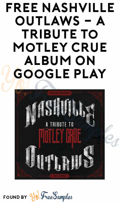 FREE Nashville Outlaws – A Tribute To Motley Crue Album On Google Play