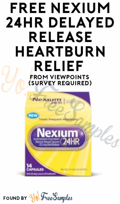FREE Nexium 24HR Delayed Release Heartburn Relief From ViewPoints (Survey Required)
