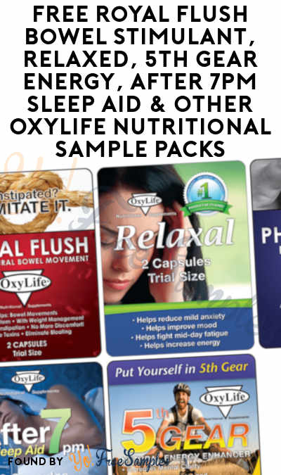 FREE Royal Flush Bowel Stimulant, Relaxed, 5th Gear Energy, After 7pm Sleep Aid & Other OxyLife Nutritional Sample Packs