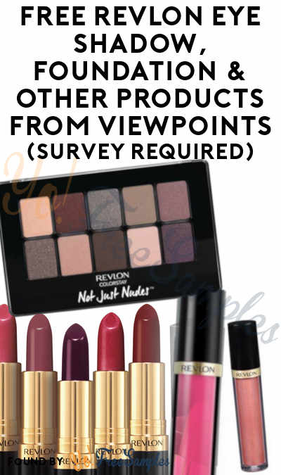 FREE Revlon Eye Shadow, Foundation & Other Products From ViewPoints (Survey Required)