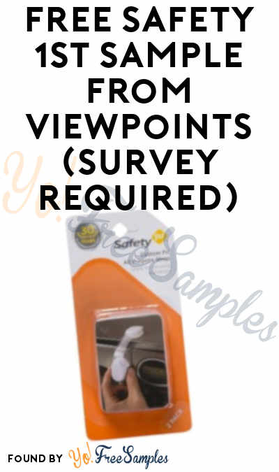 FREE Safety 1st Sample From ViewPoints (Survey Required)