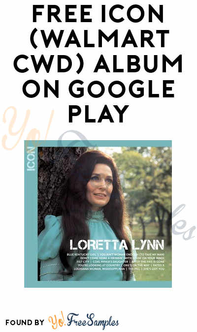 FREE ICON (Walmart CWD) By Loretta Lynn Album On Google Play
