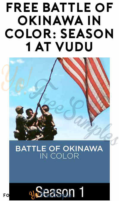 FREE Battle of Okinawa in Color: Season 1 At VUDU